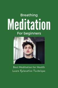 Breathing meditation for beginners