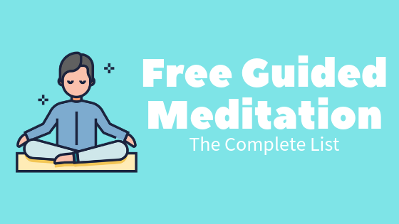 48 Free Guided Meditation Resources: The Complete List(2019