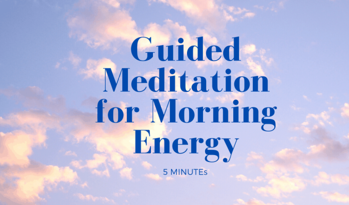 5 minute morning guided meditation for positive energy