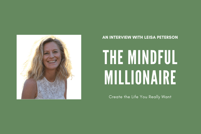 The Mindful Millionaire Interview with Leisa Peterson